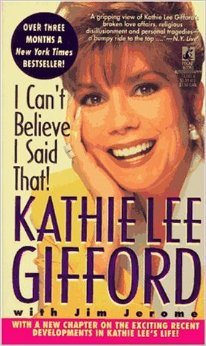 Kathie Lee Gifford - I Can't Believe I Said That